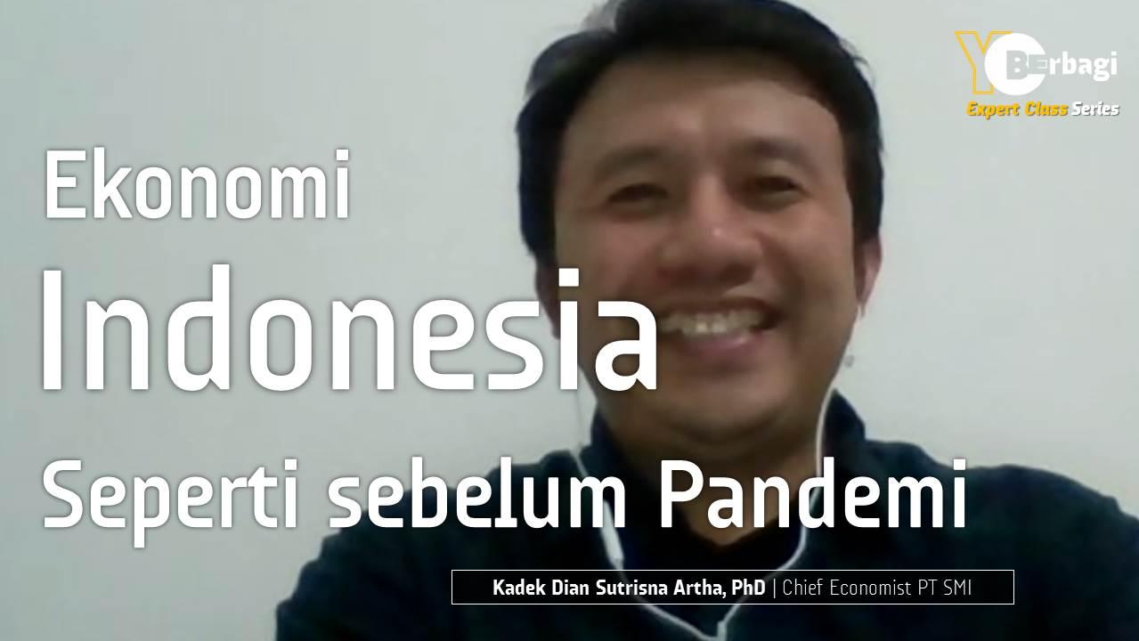 Bagaimana Mengembalikan Ekonomi Indonesia seperti Masa Sebelum Pandemi?