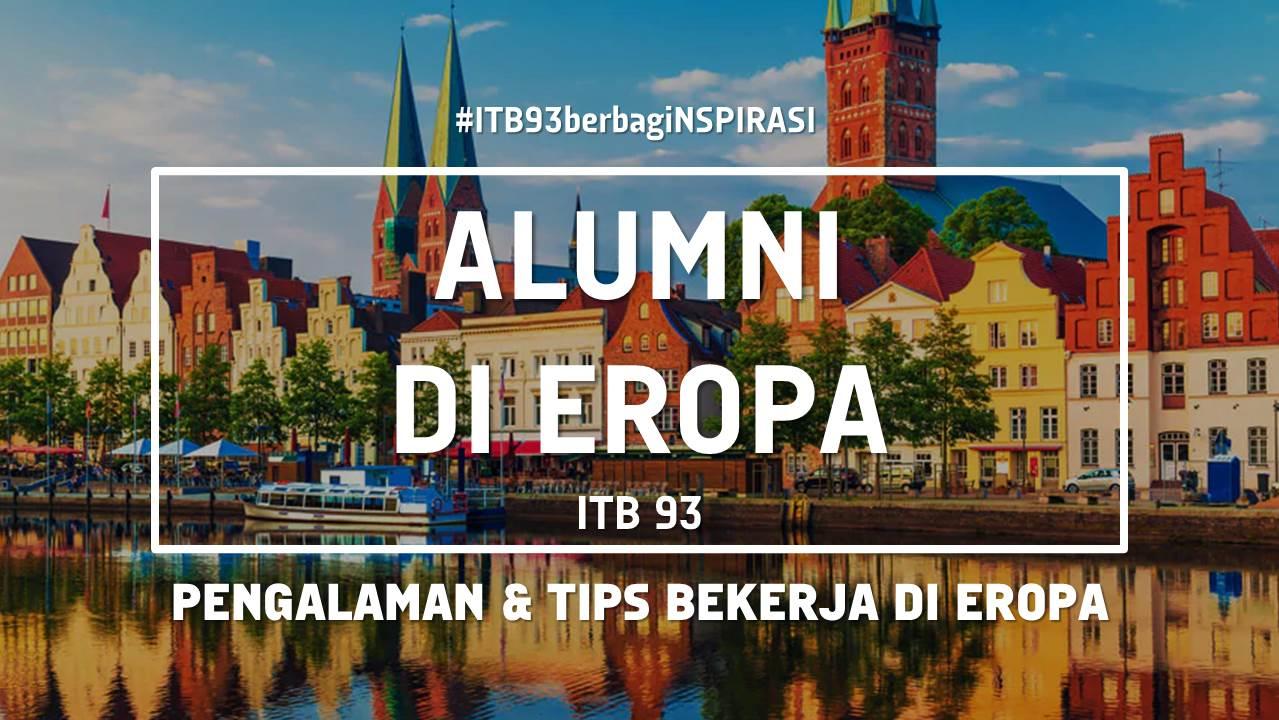 Bekerja & Tinggal di Eropa Alumni ITB 93