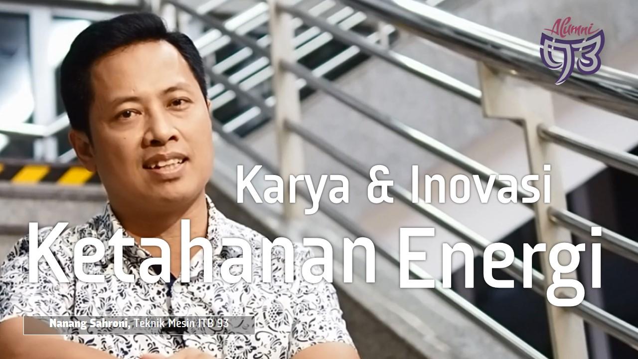 Karya & Inovasi untuk Ketahanan Energi