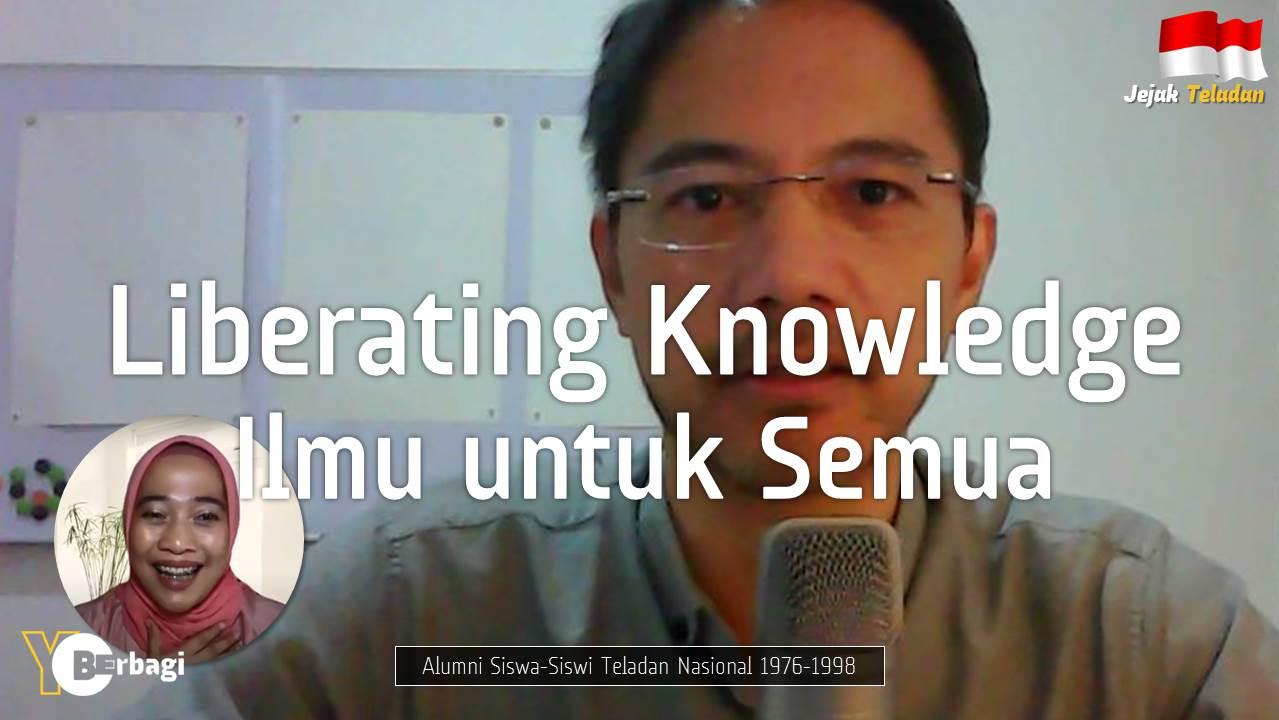 Liberating Knowledge, Ilmu untuk Semua