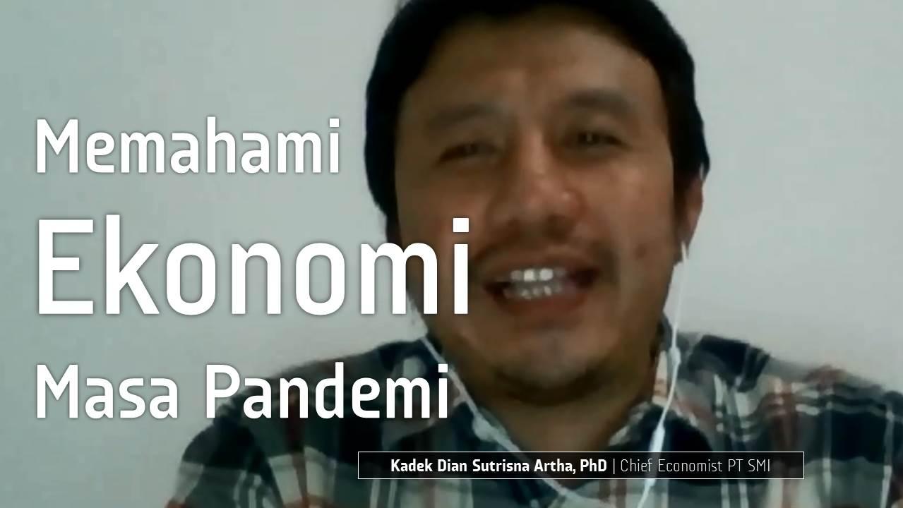 Memahami Ekonomi Indonesia di Masa Pandemi Covid-19