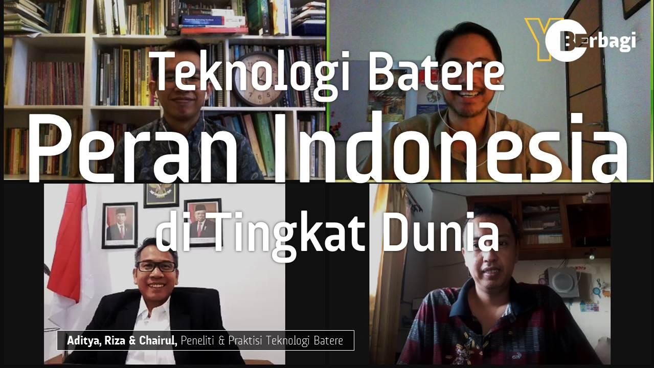 Membedah Teknologi Batere & Peluang Indonesia Berperan di Tingkat Dunia
