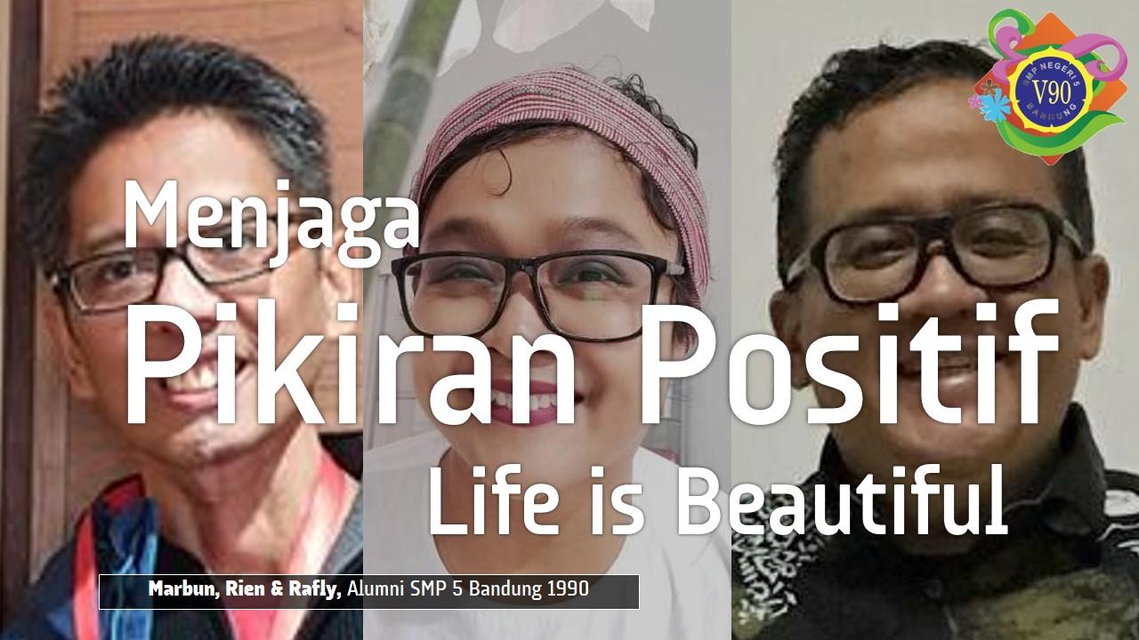 Menjaga Pikiran Positif, Life is Beautiful