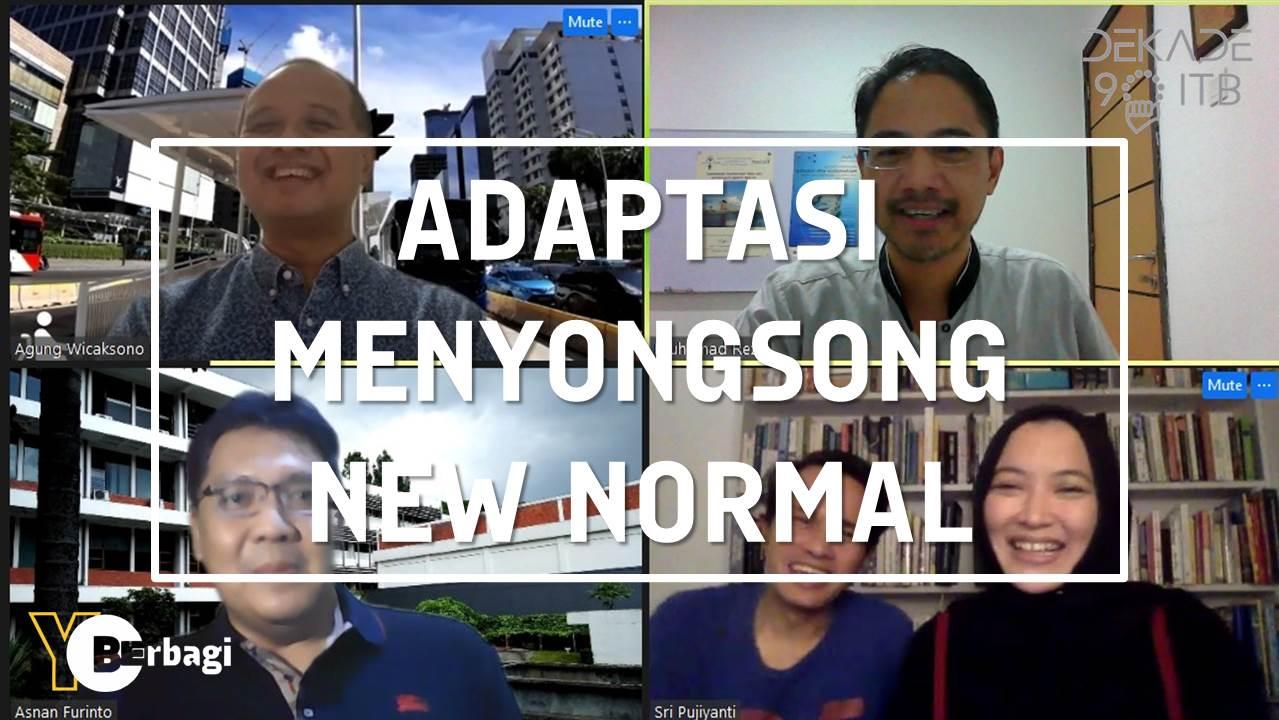 Menyongsong New Normal - Bagaimana Kita akan Beradaptasi ?