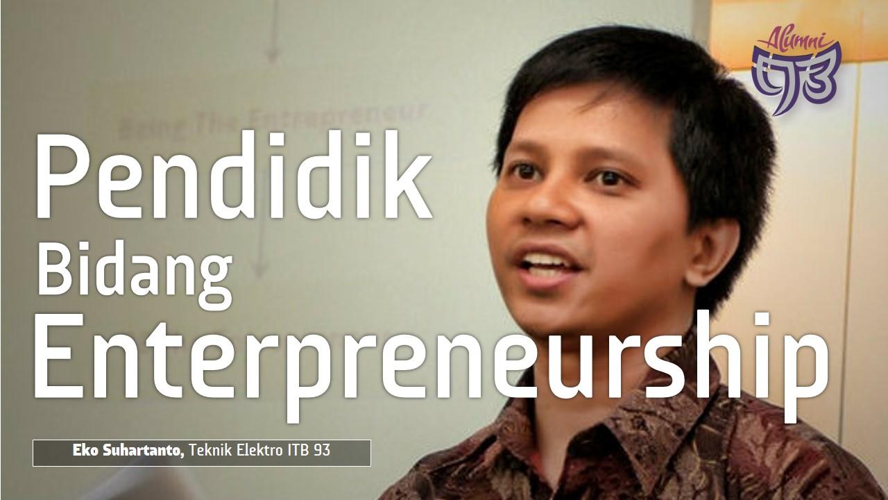 Panggilan Menjadi Pendidik di Bidang Entrepreneurship