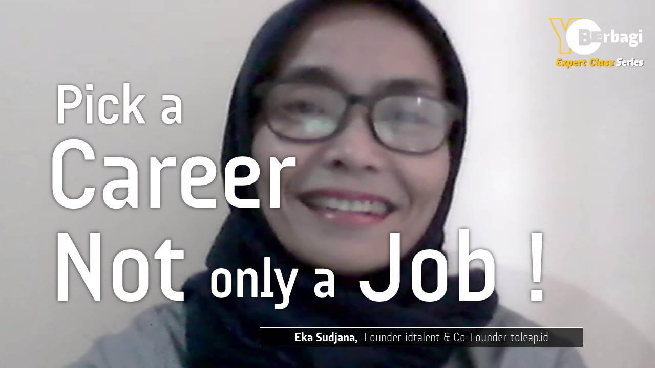 Perencanaan Kerja – Pick a Career, not only a Job!