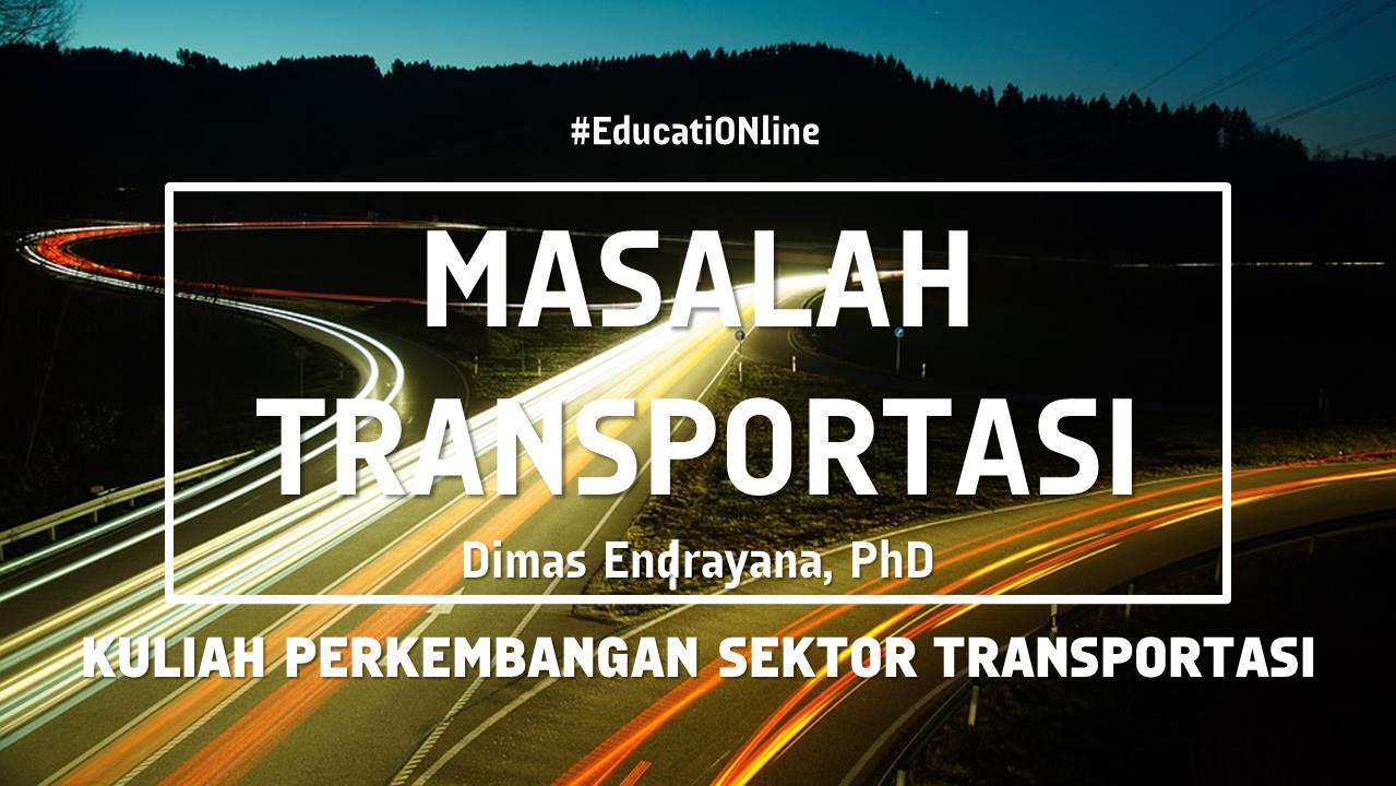 Permasalahan-Permasalahan Terkini Sektor Transportasi